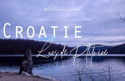 Visiter les lacs de Plitvice